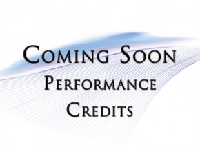 Coming Soon – Performance Credits