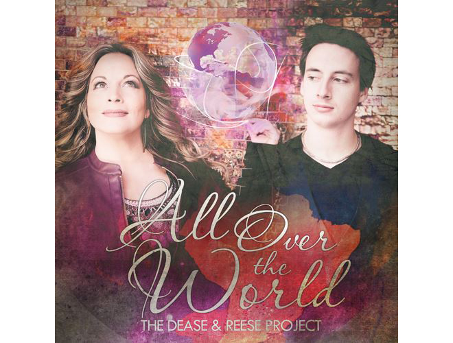 The Dease & Reese Project - All Over The World